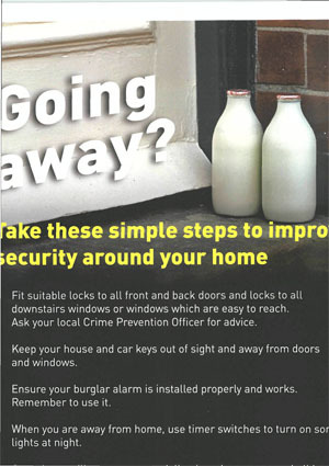 Police are advising people to ensure their homes are secured and safe when they leave for their holidays.